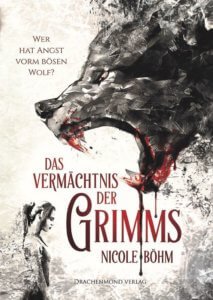 Das Vermachtnis der Grimms, Nicole Böhm